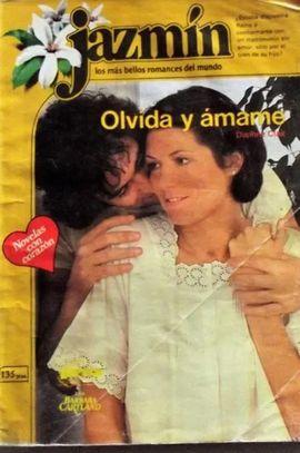 OLVIDA Y AMAME