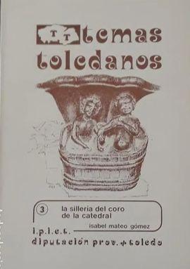LA SILLERÍA DE CORO DE LA CATEDRAL DE TOLEDO
