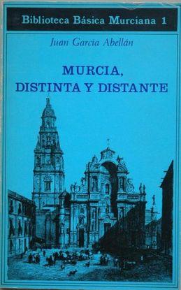 MURCIA DISTINTA Y DISTANTE