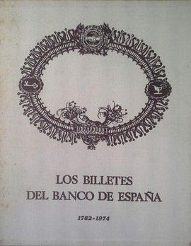 LOS BILLETES DEL BANCO DE ESPAÑA 1782-1974