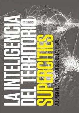 LA INTELIGENCIA DEL TERRITORIO: SUPERCITIES