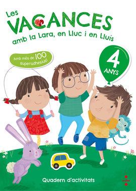 LES VACANCES AMB LA LARA, EN LLUC I EN LLUÍS, 4 ANYS
