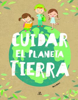 CUIDAR EL PLANETA TIERRA