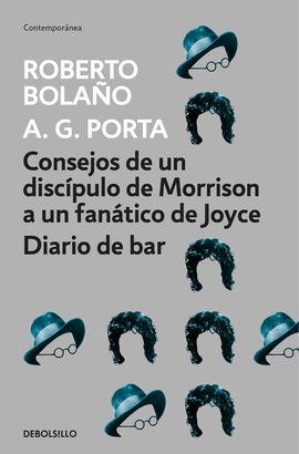 CONSEJOS DE UN DISCÍPULO DE MORRISON A UN FANÁTICO DE JOYCE  DIARIO DE BAR