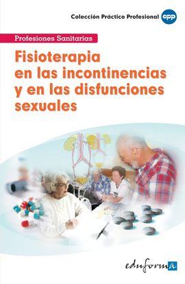 FISIOTERAPIA EN LAS INCONTINENCIAS Y EN LAS DISFUNCIONES SEXUALES