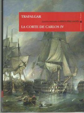 TRAFALGAR. LA CORTE DE CARLOS IV