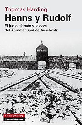 HANNS Y RUDOLF : EL JUDÍO ALEMÁN Y LA CAZA DEL KOMMANDANT DE AUSCHWITZ