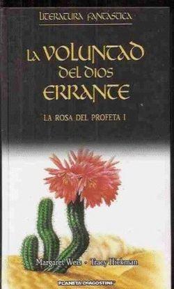 LA ROSA DEL PROFETA I. LA VOLUNTAD DEL DIOS ERRANTE