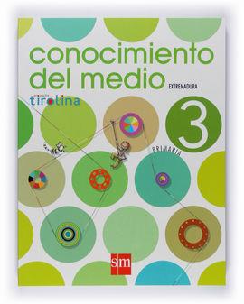 CONOCIMIENTO DEL MEDIO. 3 PRIMARIA. PROYECTO TIROLINA. EXTREMADURA