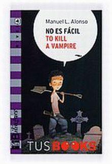 NO ES FÁCIL TO KILL A VAMPIRE