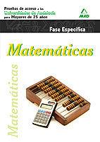 MATEMÁTICAS. PRUEBAS DE ACCESO A LA UNIVERSIDAD PARA MAYORES DE 25 AÑOS. UNIVERS
