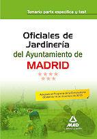 OFICIALES DE JARDINERÍA DEL AYUNTAMIENTO DE MADRID. TEMARIO PARTE ESPECÍFICA Y T
