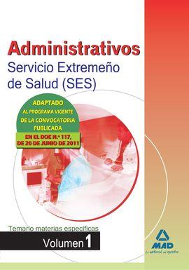 ADMINISTRATIVOS DEL SERVICIO EXTREMEÑO DE SALUD (SES). TEMARIO MATERIAS ESPECÍFI