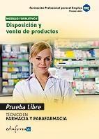 DISPOSICION Y VENTA PRODUCTOS TECNICO FARMACIA Y PARAFARMACIA. PRUEBA LIBRE