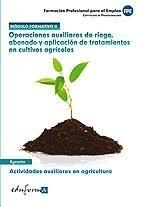 OPERACIONES AUXILIARES DE RIEGO, ABONADO Y APLICACIÓN DE TRATAMIENTOS EN CULTIVO