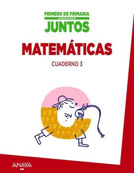 APRENDER ES CRECER JUNTOS 1.º CUADERNO DE MATEMÁTICAS 3.
