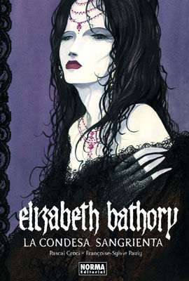 ELIZABETH BATHORY - LA CONDESA SANGRIENTA