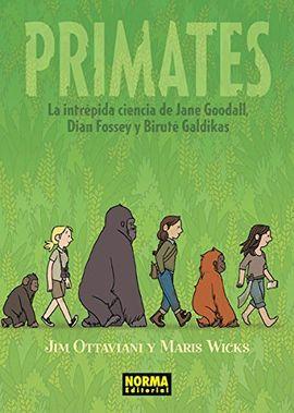 PRIMATES: LA INTRÉPIDA CIENCIA DE JANE GOODALL, DIAN FOSSEY Y BIRUTÉ GALDIKAS