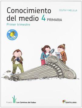 CONOCIMIENTO DEL MEDIO CEUTA Y MELILLA 4 PRIMARIA M LIGERA LOS CAMINOS DEL SABER