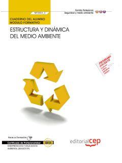 CUADERNO DEL ALUMNO ESTRUCTURA Y DINÁMICA DEL MEDIO AMBIENTE (MF0804_3). CERTIFI
