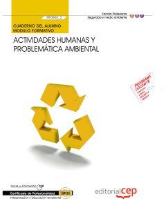 CUADERNO DEL ALUMNO ACTIVIDADES HUMANAS Y PROBLEMÁTICA AMBIENTAL (MF0805_3). CER