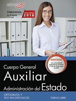 CUERPO GENERAL AUXILIAR DE LA ADMINISTRACIÓN DEL ESTADO (TURNO LIBRE). ORTOGRAFÍ