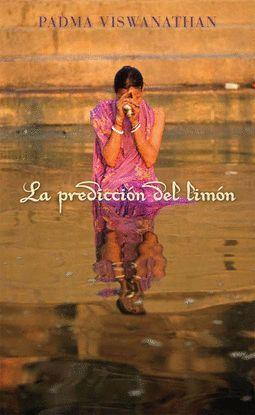 LA PREDICCIÓN DEL LIMÓN, DE PADMA VISWANATHAN