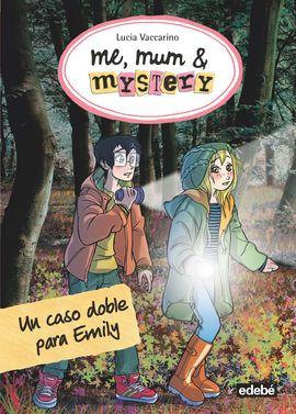ME, MUM & MYSTERY 9: UN CASO DOBLE PARA EMILY