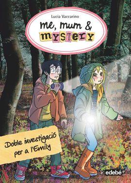 ME, MUM & MYSTERY 9: DOBLE INVESTIGACIÓ PER A L?EMILY
