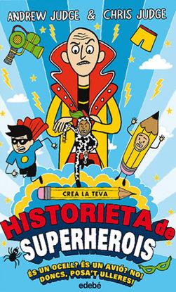 CREA LA TEVA HISTORIETA DE SUPERHEROIS