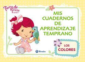 TARTA DE FRESA BABY. MIS CUADERNOS DE APRENDIZAJE TEMPRANO, 2. LOS COLORES