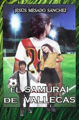 EL SAMURÁI  DE VALLECAS