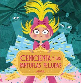 CENICIENTA Y LAS PANTUFLAS PELUDAS