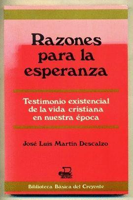 RAZONES PARA LA ESPERANZA : TESTIMONIO EXISTENCIAL DE LA VIDA CRISTIANA EN NUESTRA ÉPOCA