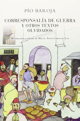 CORRESPONSALÍA DE GUERRA Y OTROS TEXTOS OLVIDADOS