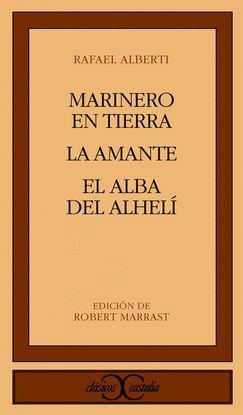 MARINERO EN TIERRA. LA AMANTE. EL ALBA DE ALHELÍ