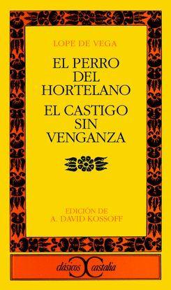 EL PERRO DEL HORTELANO. EL CASTIGO SIN VENGANZA