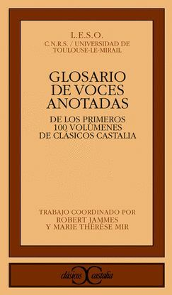 GLOSARIO DE VOCES ANOTADAS EN LOS 100 PRIMEROS VOLÚMENES DE CLÁSICOS CASTALIA