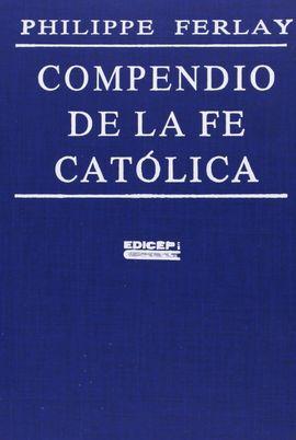 COMPENDIO DE LA FE CATÓLICA