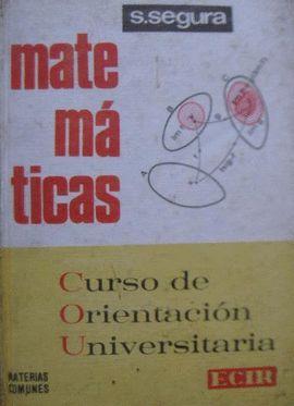 MATEMÁTICAS CURSO ORIENTACIÓN UNIVERSITARIA. MATERIAS COMUNES