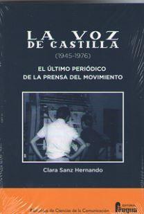 LA VOZ DE CASTILLA (1945-1976). EL ÚLTIMO PERIÓDICO DE LA PRENSA DEL MOVIMIENTO