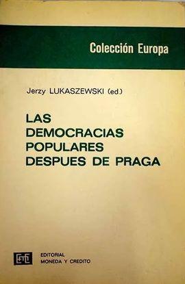 LAS DEMOCRACIAS POPULARES DESPUÉS DE PRAGA