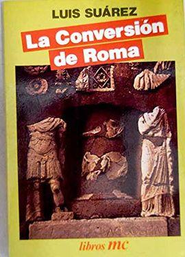 LA CONVERSIÓN DE ROMA