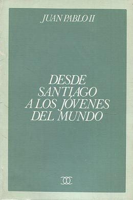 DESDE SANTIAGO A LOS JÓVENES DEL MUNDO