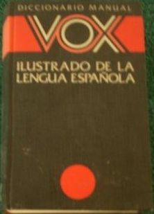 DICCIONARIO MANUAL ILUSTRADO DE LA LENGUA ESPAÑOLA. VOX