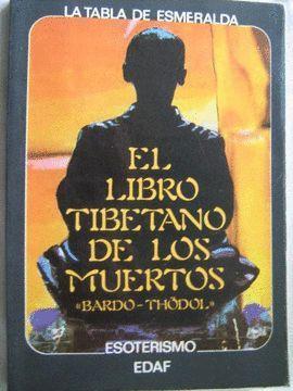 EL LIBRO TIBETANO DE LOS MUERTOS - BARDO THODOL