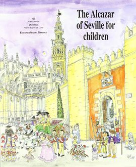 THE ALCAZAR OF SEVILLE FOR CHILDREN
