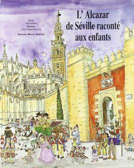 L'ALCAZAR DE SEVILLE RACONTÉ AUX ENFANTS
