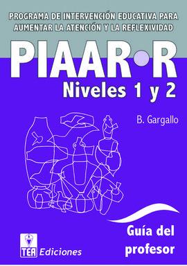 PIAAR-R. PROGRAMA DE INTERVENCIÓN EDUCATIVA PARA AUMENTAR LA ATENCIÓN Y LA REFLE