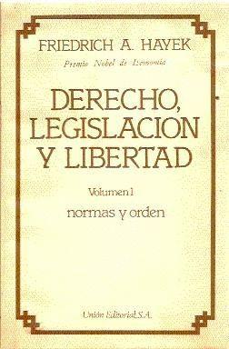 DERECHO, LEGISLACIÓN Y LIBERTAD (VOLUMEN 1 NORMAS Y ORDEN)